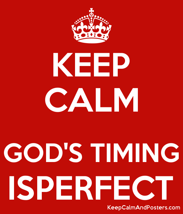 KEEP CALM  GOD'S TIMING ISPERFECT Poster
