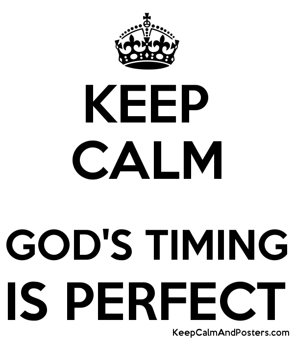 KEEP CALM  GOD'S TIMING IS PERFECT Poster