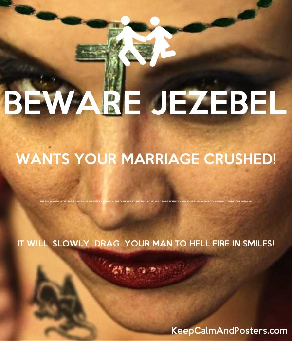 BEWARE JEZEBEL WANTS YOUR MARRIAGE CRUSHED! THE EVIL