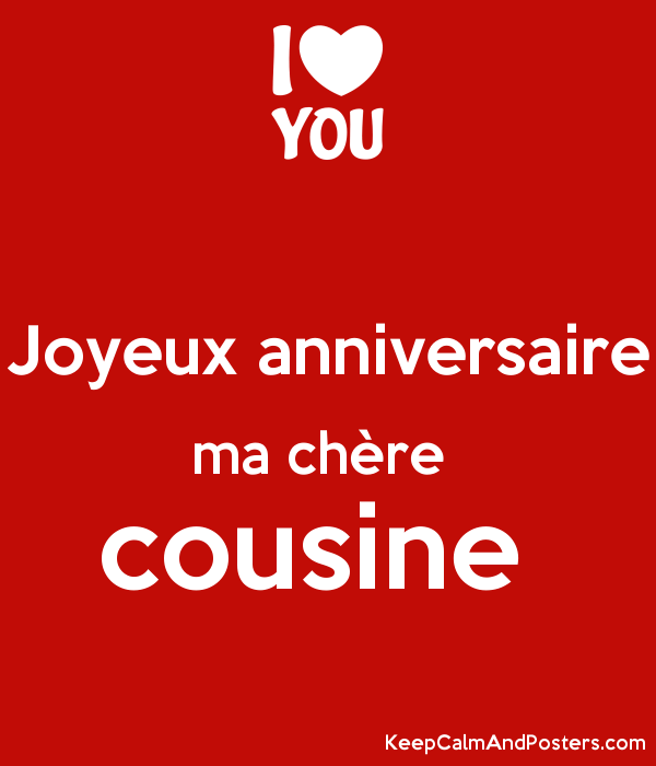 Joyeux Anniversaire Ma Chere Cousine Keep Calm And Posters