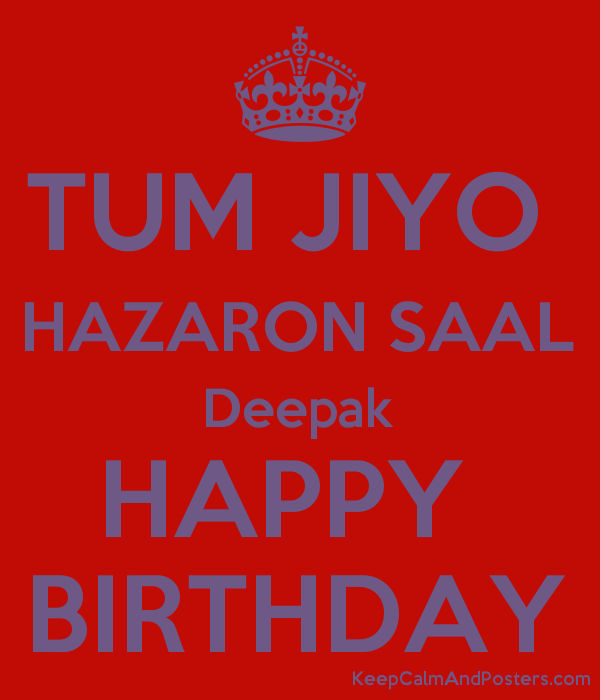 tum jiyo hazaron saal deepak happy birthday keep calm and posters