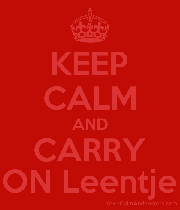 Keep Calm And Carry On Leentje Keep Calm And Posters Generator