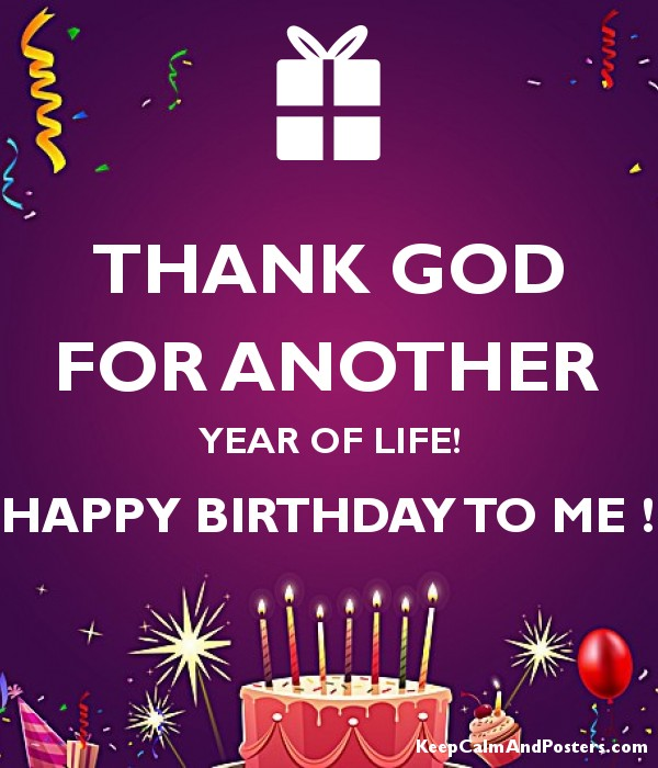 thank god for another year of life happy birthday to me poster