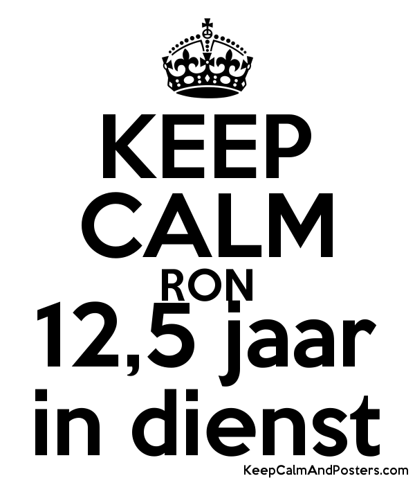 keep calm ron 12,5 jaar in dienst - keep calm and posters generator