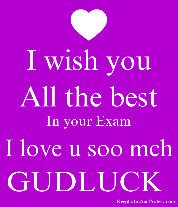 I Wish You All The Best In Your Exam Love U Soo Mch GUDLUCK Poster
