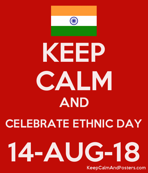 KEEP CALM AND CELEBRATE ETHNIC DAY 14-AUG-18 Poster