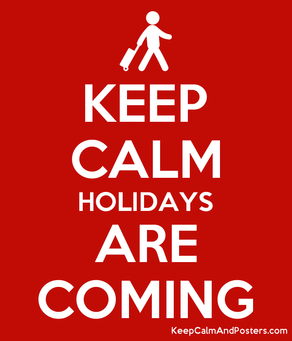 Resultado de imagen de keep calm holidays are coming