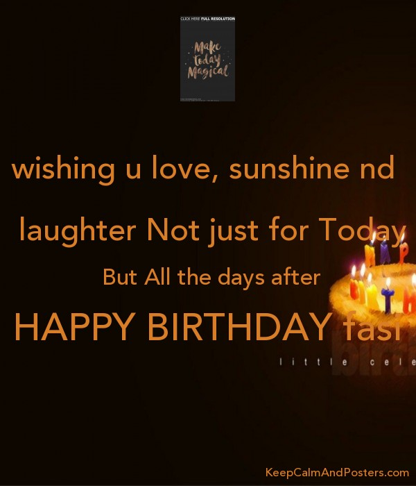 Wishing U Love Sunshine Nd Laughter Not Just For Today But All