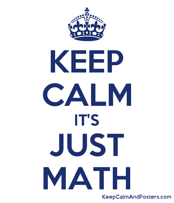 5984905_keep_calm_its_just_math.png