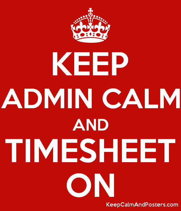 keep admin calm and timesheet on keep calm and posters generator