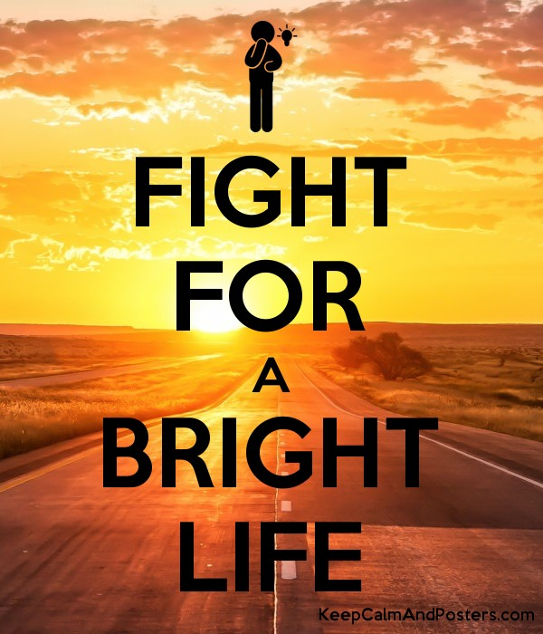 FIGHT FOR A BRIGHT LIFE Poster