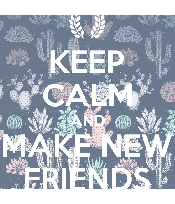 how to make keep friends The 8 ways of making and keeping good friends by paul hudson  most of us know what makes a good friend, yet not too many of us know how to make good friends and keep them around we let go of .