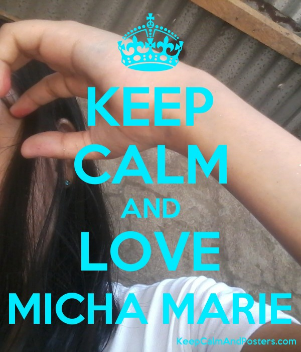 KEEP CALM AND LOVE MICHA MARIE Poster