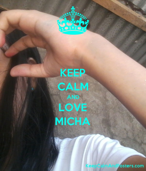 KEEP CALM AND LOVE MICHA Poster