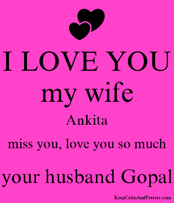 I Love You My Wife Ankita Miss You Love You So Much Your Husband