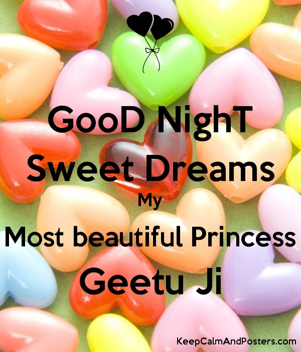 Good Night Sweet Dreams My Most Beautiful Princess Geetu Ji Keep