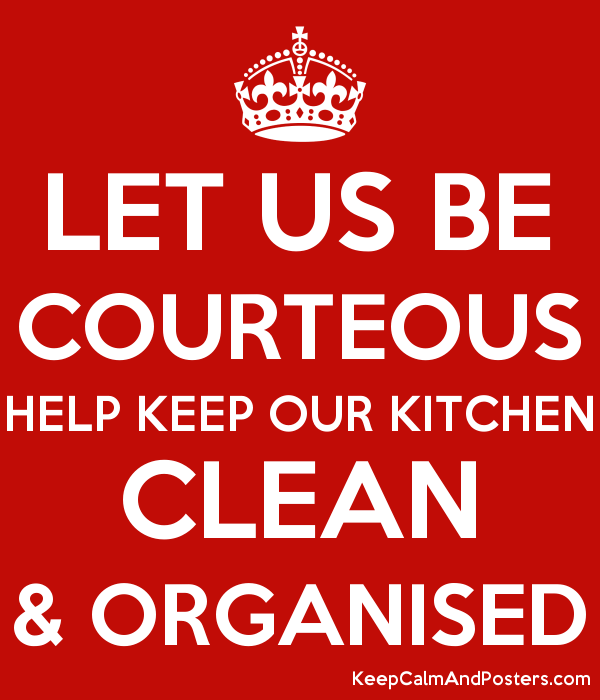 Let Us Be Courteous Help Keep Our Kitchen Clean Organised Keep Calm And Posters Generator Maker For Free Keepcalmandposters Com
