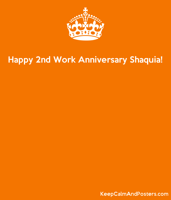 Happy 2nd Work Anniversary Shaquia!     Poster