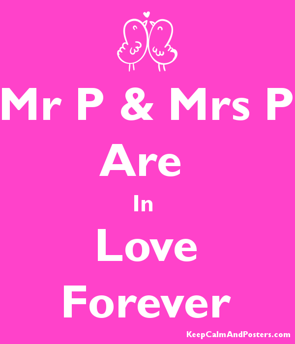 Mr P & Mrs P Are In Love Forever - Keep Calm and Posters
