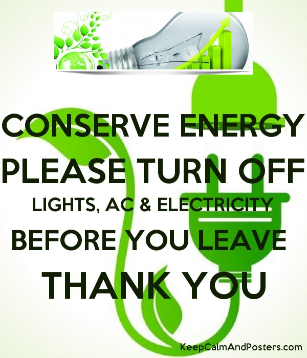 conserve energy please turn off lights ac electricity before you