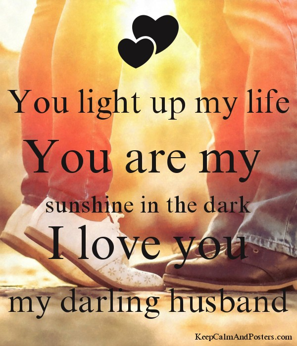 You Light Up My Life You Are My Sunshine In The Dark I Love You My