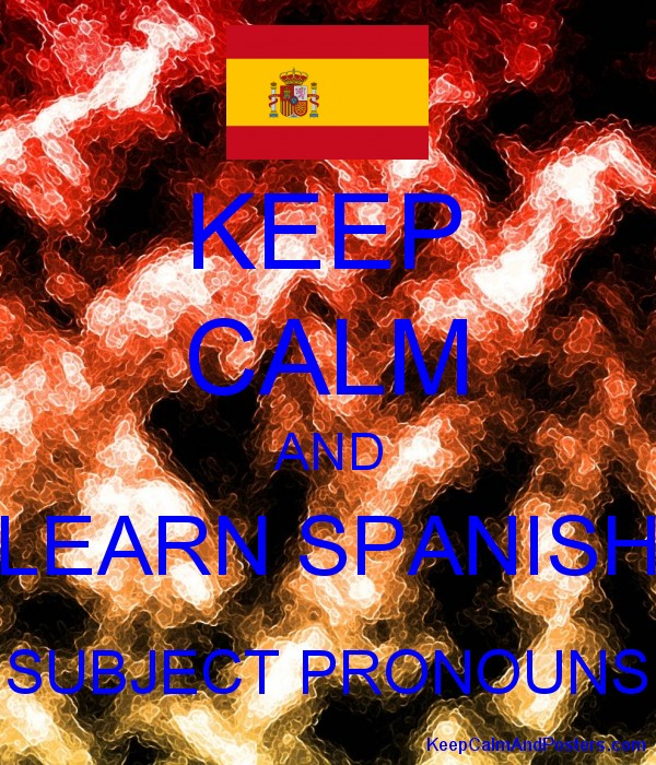 KEEP CALM AND LEARN SPANISH SUBJECT PRONOUNS Poster