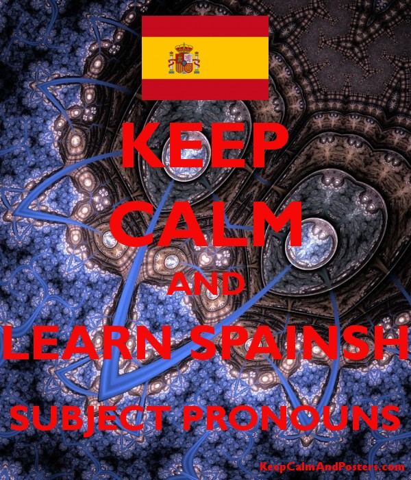 KEEP CALM AND LEARN SPAINSH SUBJECT PRONOUNS Poster
