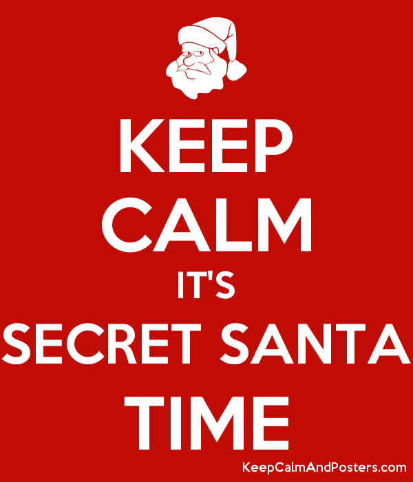 Keep Calm It S Secret Santa Time Keep Calm And Posters Generator