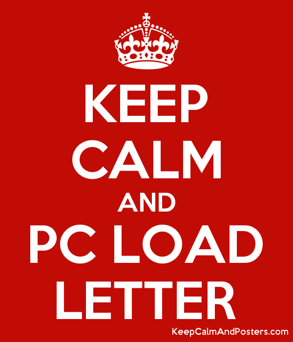 keep calm and pc load letter poster