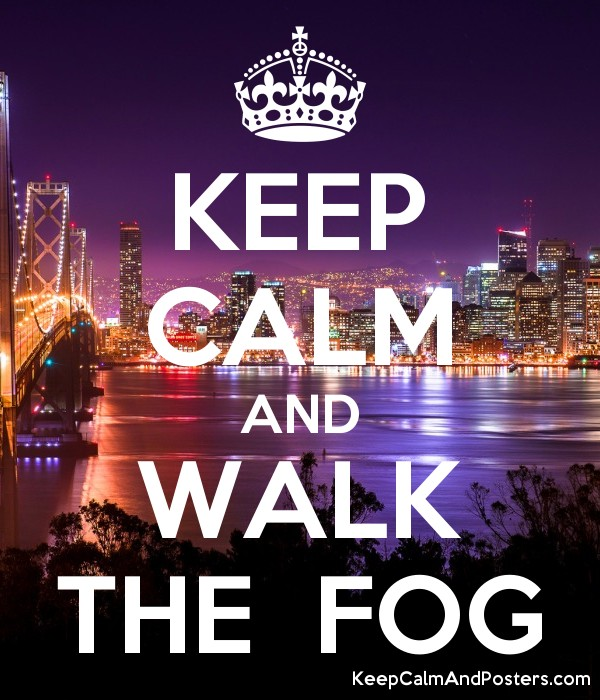 KEEP CALM AND WALK THE  FOG Poster