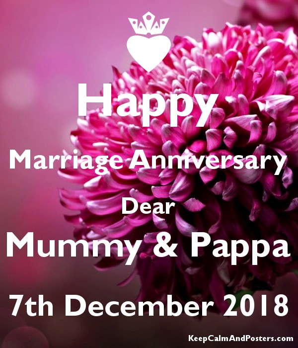 Happy Marriage Anniversary Dear Mummy & Pappa 7th December 2018 Poster