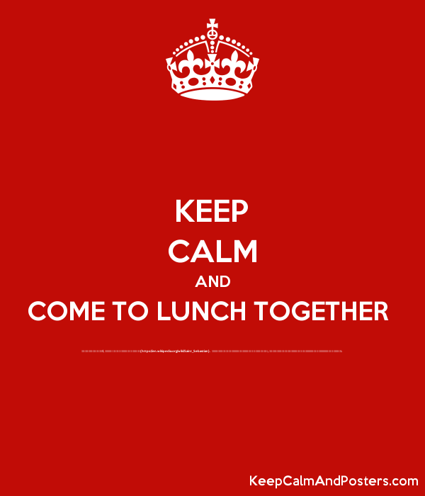 a9efe6de6d19 KEEP CALM AND COME TO LUNCH TOGETHER Όπως κάθε χρόνο έτσι και φέτος ...
