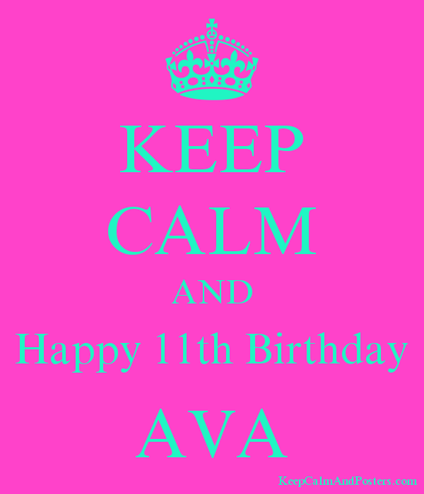 KEEP CALM AND Happy 11th Birthday AVA Poster