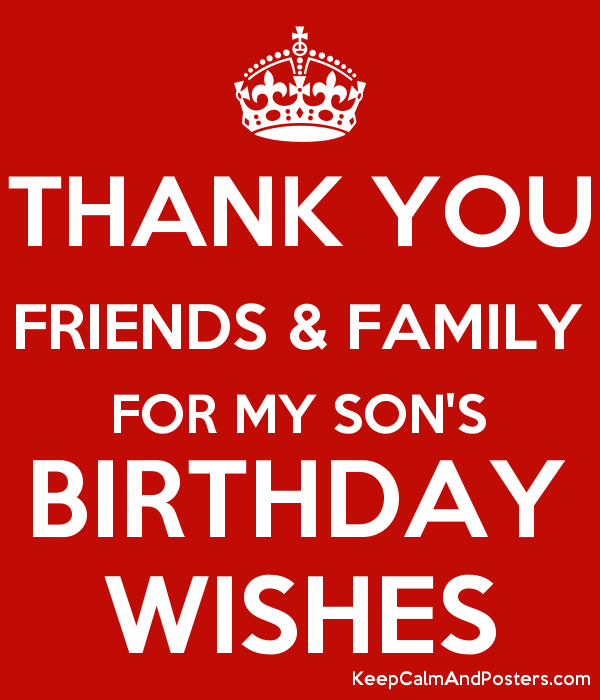 THANK YOU FRIENDS FAMILY FOR MY SONS BIRTHDAY WISHES Poster