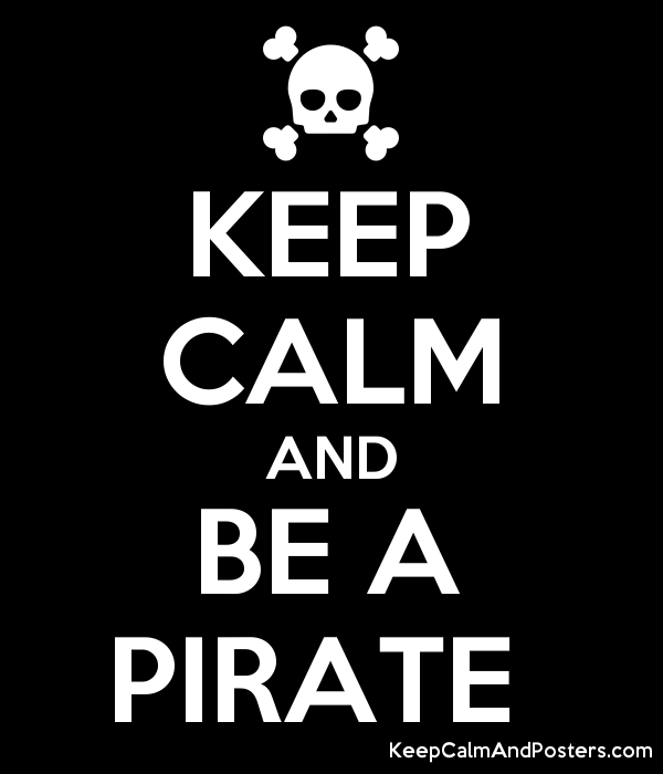 KEEP CALM AND BE A PIRATE Poster