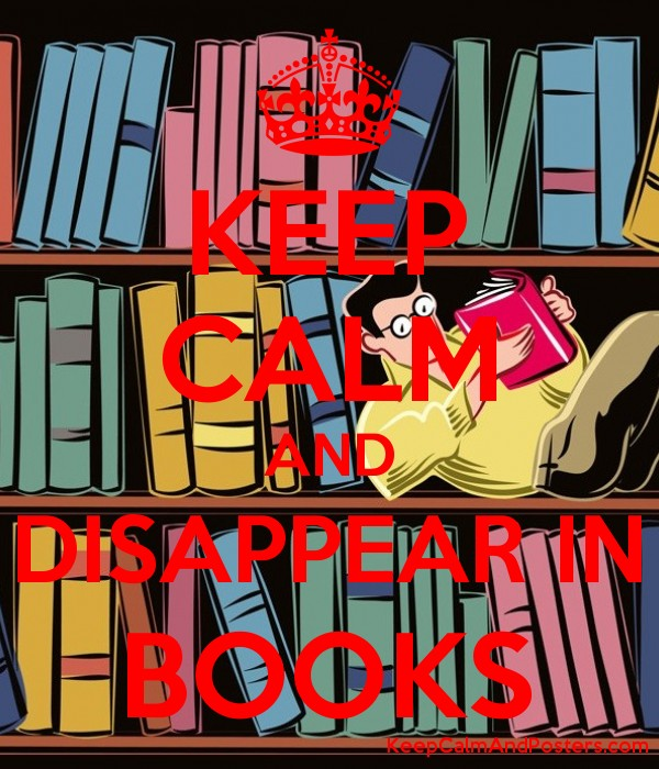 KEEP CALM AND DISAPPEAR IN BOOKS Poster