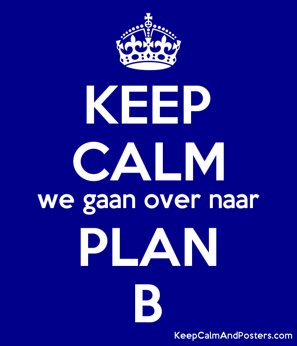 KEEP CALM we gaan over naar PLAN B Poster