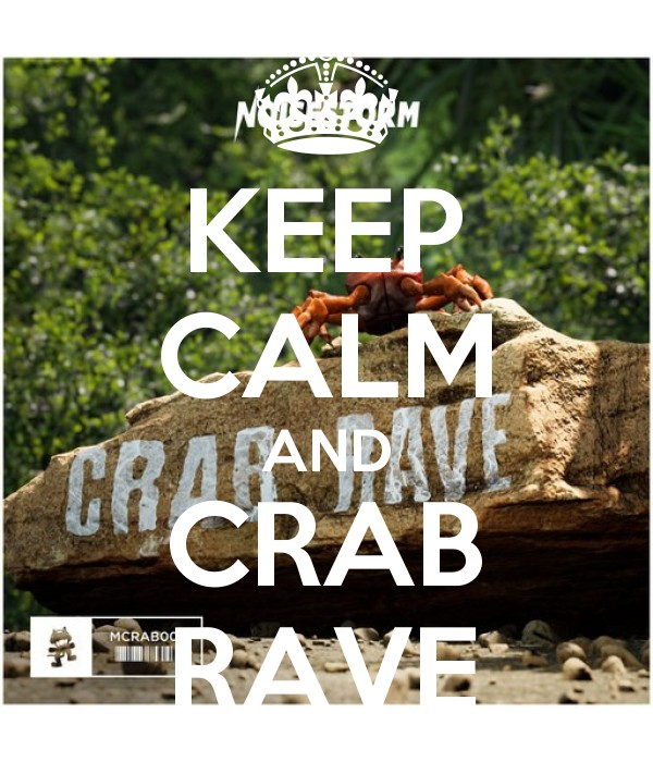 KEEP CALM AND CRAB RAVE - Keep Calm and Posters Generator