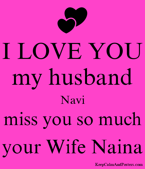 I Love You My Husband Navi Miss You So Much Your Wife Naina Keep