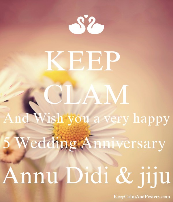 Keep Clam And Wish You A Very Happy 5 Wedding Anniversary Annu Didi
