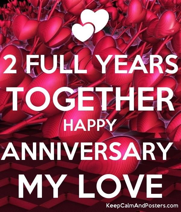 2 Full Years Together Happy Anniversary My Love Keep Calm And