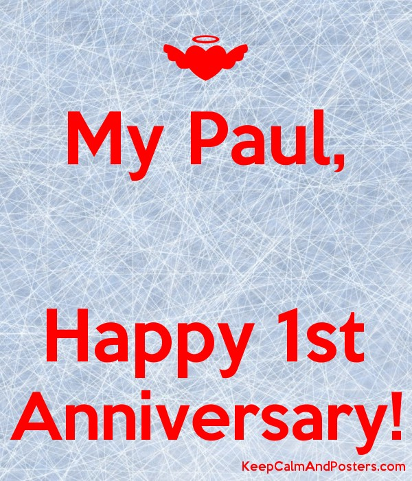 My Paul Happy 1st Anniversary Keep Calm And Posters Generator