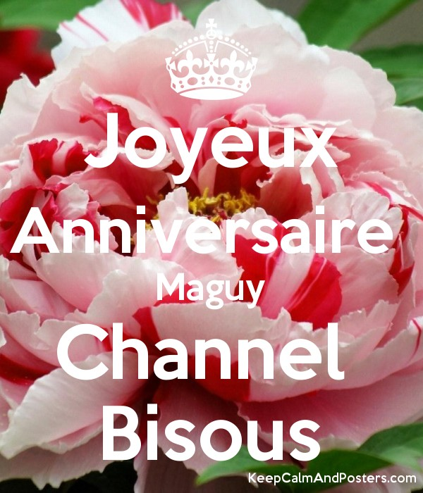Joyeux Anniversaire Maguy Channel Bisous Keep Calm And Posters