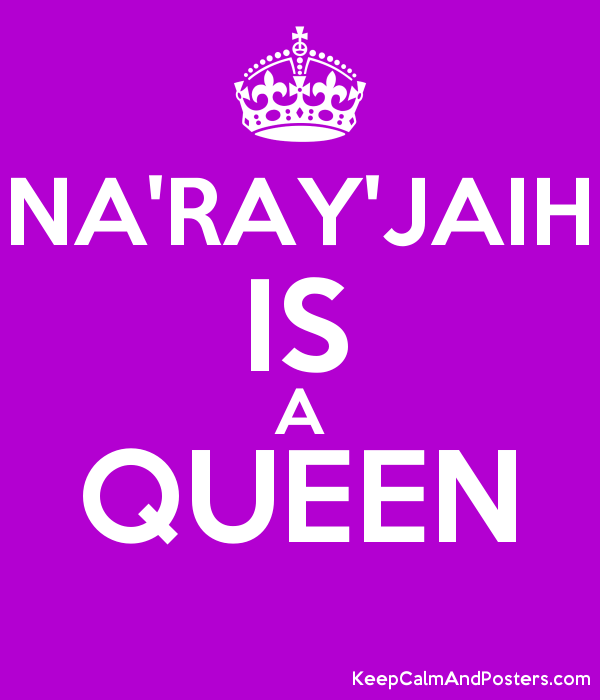 NA'RAY'JAIH IS A QUEEN  Poster