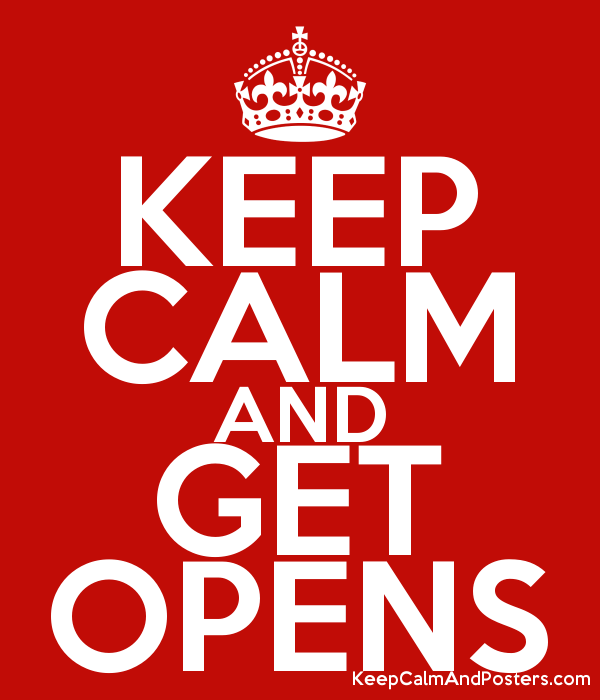 KEEP CALM AND GET OPENS Poster
