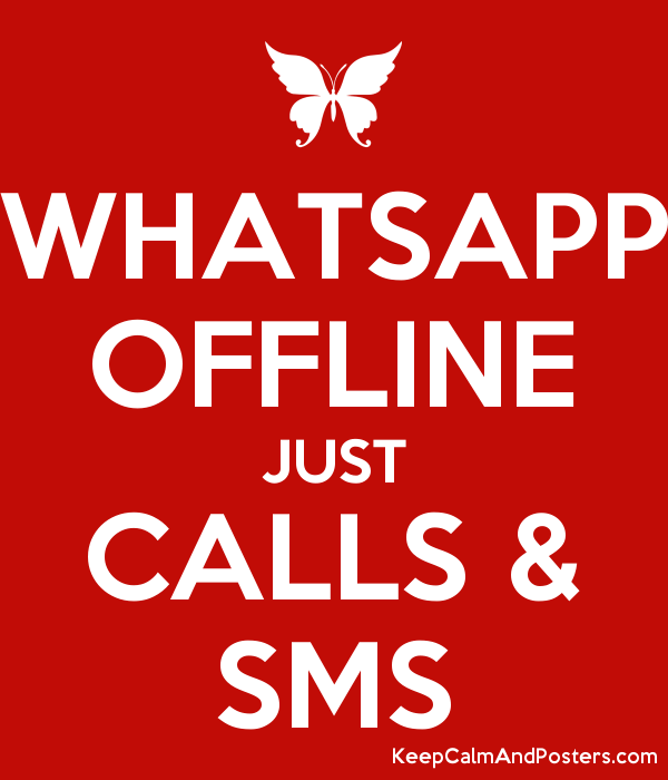 WHATSAPP OFFLINE JUST CALLS & SMS - Keep Calm and Posters Generator