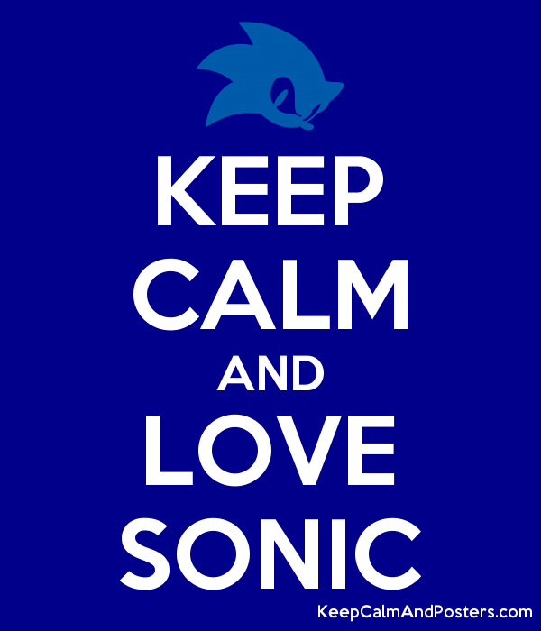 KEEP CALM AND LOVE SONIC - Keep Calm and Posters Generator, Maker