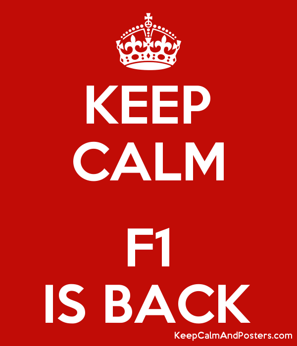 KEEP CALM F1 IS BACK - Keep Calm and Posters Generator, Maker For