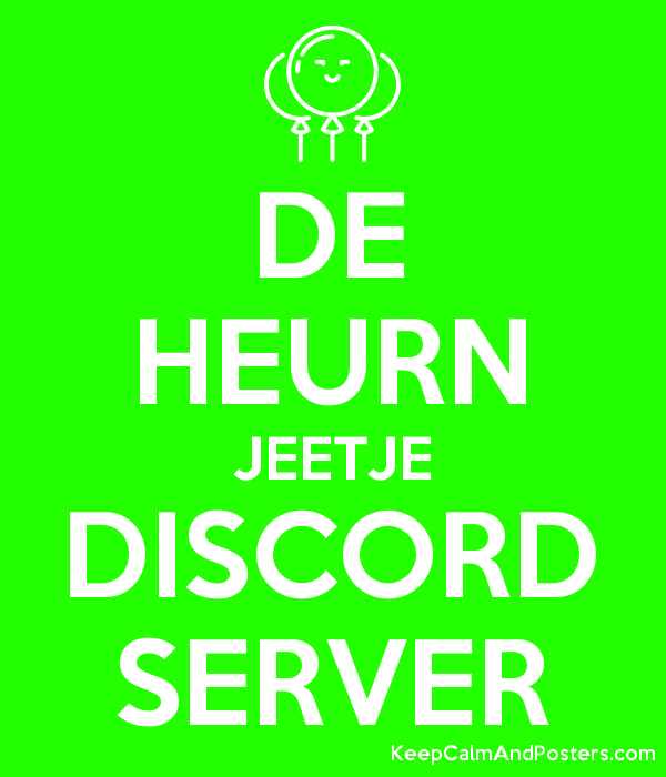 DE HEURN JEETJE DISCORD SERVER - Keep Calm and Posters