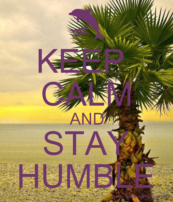 KEEP  CALM AND STAY HUMBLE Poster